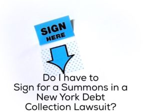 Do I have to Sign for a Summons in a New York Debt Collection Lawsuit