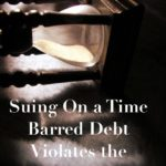 Suing On a Time Barred Debt Violates the FDCPA