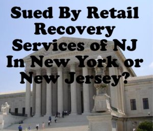 Sued By Retail Recovery Services of NJ In New York or New Jersey?