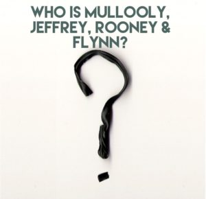 Who is Mullooly, Jeffrey, Rooney & Flynn