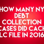 Debt Buyer CACH LLC Filed Over 1,400 New York Debt Collection Cases In 2016