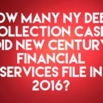 Debt Buyer New Century Financial Services, Inc. Filed 191 NY Debt Collection Cases In 2016