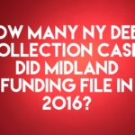 Junk Debt Buyer Midland Funding Filed 4,219 New York Debt Collection Cases In 2016