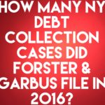 NY Debt Collection Law Firm Forster & Garbus Filed 14,466 Debt Collection Cases In 2016