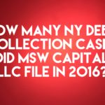 Debt Buyer MSW Capital, LLC Filed Only 22 New York Debt Collection Cases In 2016