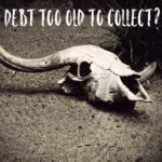 Debt Collectors Must Tell NY Consumers if the Debt a Too Old to Collect