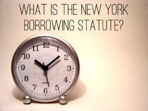What is the New York Borrowing Statute