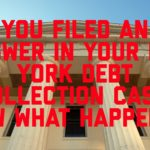 You Filed an Answer in Your New York Debt Collection Case, Now What Happens?
