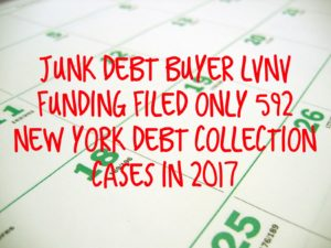 Debt Buyer LVNV Funding LLC Filed Only 592 New York Debt Collection Cases In 2017