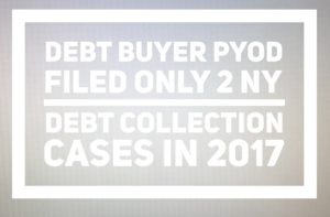 Debt Buyer PYOD LLC Filed Only 2 New York Debt Collection Cases In 2017