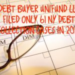 Debt Buyer Unifund CCR, LLC Filed only 61 NY Debt Collection Cases In 2017