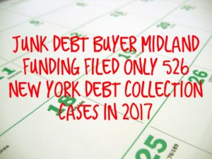 Junk Debt Buyer Midland Funding Filed Only 526 New York Debt Collection Cases In 2017