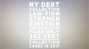 NY Debt Collection Law-Firm Stephen Einstein and Associates Filed Only 382 Debt Collection Cases In 2017