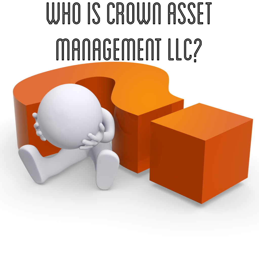 Who is Crown Asset Management?