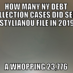 Debt Collection Law-Firm Selip & Stylianou Filed a Whopping 23,776 NY Debt Collection Cases In 2019